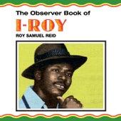 The Observer Book Of I-Roy de I-Roy