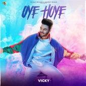 Oye Hoye by Vicky