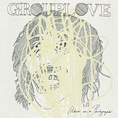 Itchin' on a Photograph de Grouplove