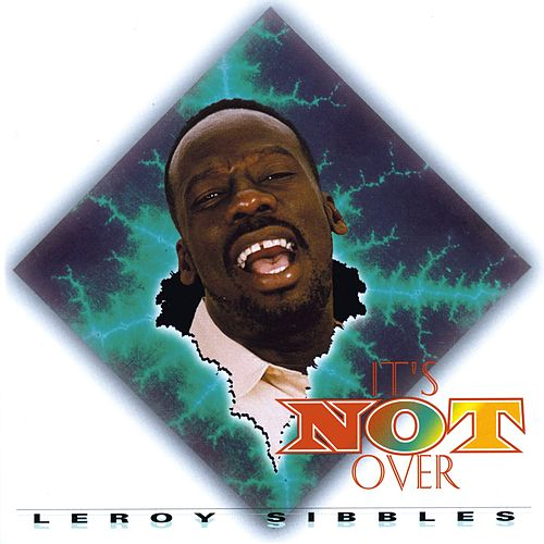 It's Not Over by Leroy Sibbles