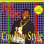 Cowboy Style by Josey Wales