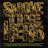Smoke The Herb by Various Artists
