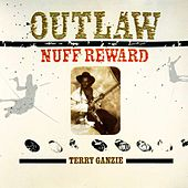 Outlaw - Nuff Reward by Terry Ganzie