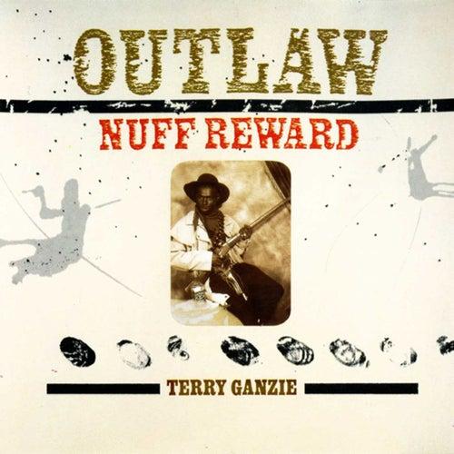 Outlaw - Nuff Reward by Terry Ganzie