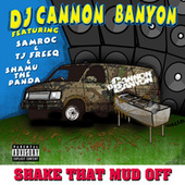 Shake That Mud Off fra DJ Cannon Banyon