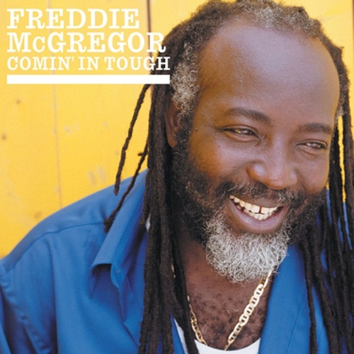 Comin' In Tough by Freddie McGregor