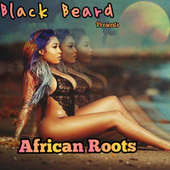 Black Beard Presents African Roots de Various Artists