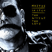 Too Little Too Late (En Esch Remix) by Mortiis