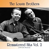 Remastered Hits Vol. 2 (All Tracks Remastered) von The Louvin Brothers