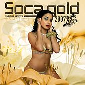 Soca Gold 2007 by Various Artists