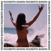 Perra by Rigoberta Bandini