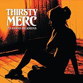 20 Good Reasons by Thirsty Merc