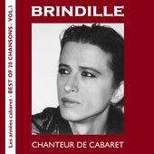 Chanteur de cabaret (Les années cabaret - Best of 20 chansons, Vol. 1) de Brindille