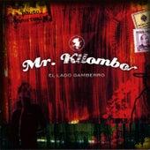 El lado gamberro de Mr. Kilombo