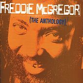Freddie McGregor: The Anthology by Freddie McGregor