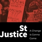 A Change Is Gonna Come by St Justice