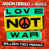 Love Not War (The Tampa Beat) (Billen Ted Remix) de Jason Derulo