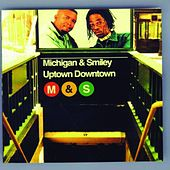 Uptown Downtown von Michigan & Smiley