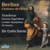 Berlioz: L'Enfance du Christ - Sir Colin Davis, Tenebrae, LSO by Sir Colin Davis