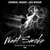 Want Smoke (feat. Big Boogie) de Criminal Manne