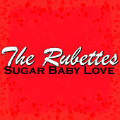 Sugar Baby Love von The Rubettes