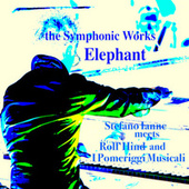 The Symphonic Works: Elephant (Remastered) by Stefano Ianne