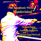 The Symphonic Works: Mondovisioni (Remastered) by Stefano Ianne