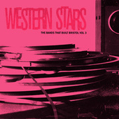 Western Stars (The Bands That Built Bristol Vol 3) de Various Artists