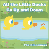 All the Little Ducks Go up and Down by The Kiboomers