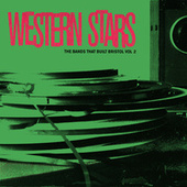 Western Stars (The Bands That Built Bristol Vol 2) by Various Artists