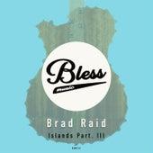 Islands, Pt. III di Brad Raid