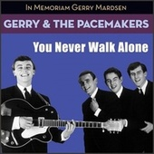 You Never Walk Alone (In Memoriam Gerry Marsden) von Gerry and the Pacemakers