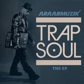 TRAP SOUL - EP by AraabMUZIK