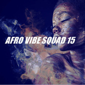 AFRO VIBE SQUAD 15 by Various Artists