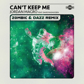 Can't Keep Me (Zombic & Dazz Remix) di Jordan Magro