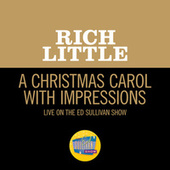 A Christmas Carol With Impressions (Live On The Ed Sullivan Show, December 15, 1968) von Rich Little