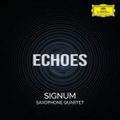 Echoes by Signum Saxophone Quartet