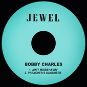 Ain't Misbehavin' / Preacher's Daughter by Bobby Charles