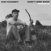 Can't Look Back (Acoustic) by Mat Kearney
