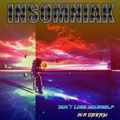 Don't Lose Yourself In A Dream de Insomniak