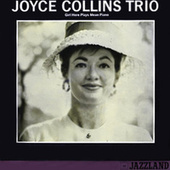 Girl Here Plays Mean Piano by Joyce Collins Trio