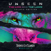 Unseen: The Lion And The Lamb (Deluxe Edition) by Seventh Day Slumber