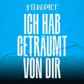 Ich hab geträumt von dir by Stereoact