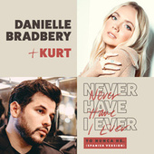 Never Have I Ever (Yo Nunca He... / Spanish Version) by Danielle Bradbery & KuRt