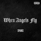When Angels Fly von Sparks