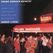 Bebop Lives! by Frank Morgan Quintet