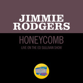 Honeycomb (Live On The Ed Sullivan Show, November 3, 1957) von Jimmie Rodgers