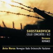 Shostakovich: Cello Cti 1 & 2 * R Strauss: Romance in F von Arto Noras