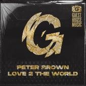 Love 2 the World von Peter Brown