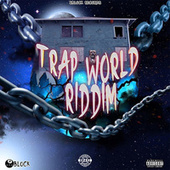 Trap World Riddim by Various Artists